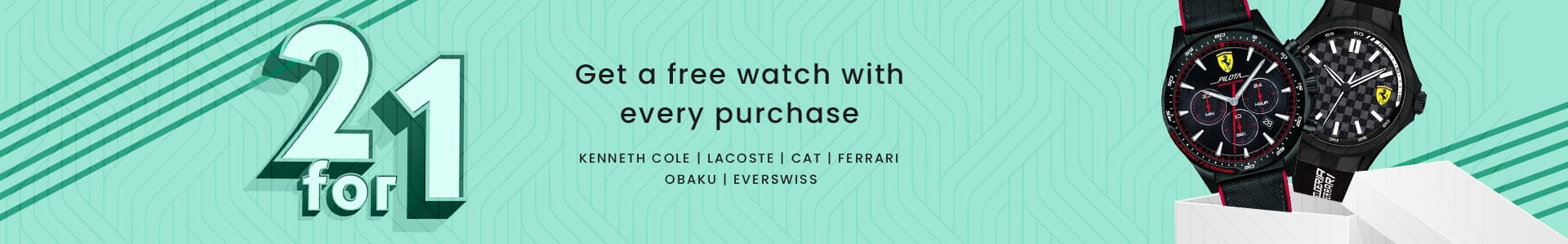 2 for 1- Free Watch with Every Purchase